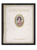 Little Women, Louise May Alcott, 1912 Edition Cover, Giclee Print