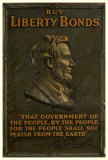 "Buy Liberty Bonds, ""That government of the people, by the people, for the people shall not persih from the Earth."" Abraham Lincoln"