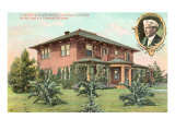 Luther Burbank and House, Santa Rosa, California, Art Print