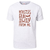 Monsters Run Away From Me T-Shirt T-shirts