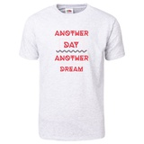 Another Day Another Dream T-Shirt T-shirts