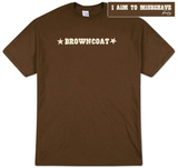 Firefly - Browncoat I Aim to Misbehave Shirts