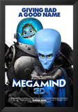 Megamind - Giving Bad a Good Name Posters