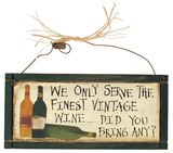 We Only Serve the Finest Vintage Wine Wood Sign Placa de madeira