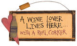A Wine Lover Lives Here With A Real Corker Wood Sign Wood Sign