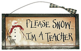 Please Snow.. I'm a Teacher Wood Sign Placa de madeira
