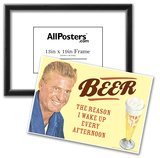 Beer The Only Reason I Wake Up Every Afternoon Funny Poster Prints