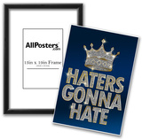 Haters Gonna Hate Blue Bling Poster Prints