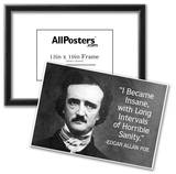 I Became Insane With Intervals Of Sanity Edgar Allan Poe Quote Poster Posters