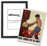 A Blow to the Axis More Lumber for the Army WWII War Propaganda Art Print Poster Prints