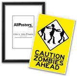 Caution Zombies Ahead Sign Poster Print Posters