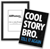 Cool Story Bro Tell It Again Humor Poster Prints