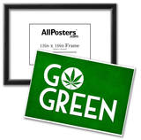 Marijuana Go Green College Print Poster Prints