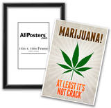 Marijuana At Least It's Not Crack College Print Poster Posters