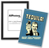 Tequila Have You Hugged Your Toilet Today Funny Retro Poster Prints