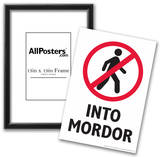 Do Not Walk Into Mordor Posters