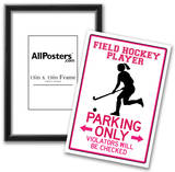 Field Hockey Player Parking Only Sign Poster Poster