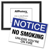 No Smoking Unless You're On Fire Notice Sign Poster Poster