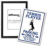 Tennis Player Parking Only Sign Poster Prints