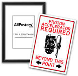 Proton Accelerator Required Past This Point Sign Poster Prints