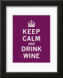 Keep Calm, Drink Wine Poster
