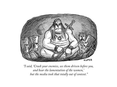 """""""I said, 'Crush your enemies, see them driven before you, and hear the lam... - New Yorker Cartoon Premium Giclee Print by Peter Kuper"""