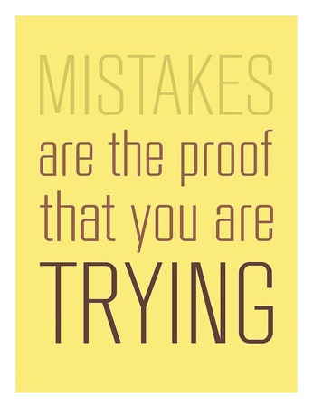 Mistakes Are the proof Prints by  GraphINC
