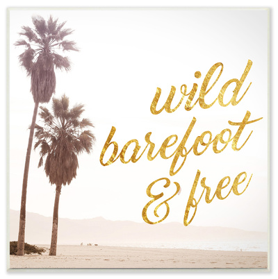 Wild Barefoot and Free Cursive Typography Wall Plaque Art Wood Sign