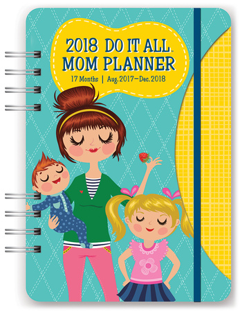 Mom's Do It All 17-Month - 2018 Weekly Planner w/Stickers Calendars