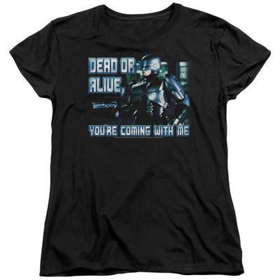 Womens: Robocop- Dead Or Alive T-shirts