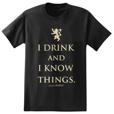 Game of Thrones - I Drink and I Know Things T-shirts