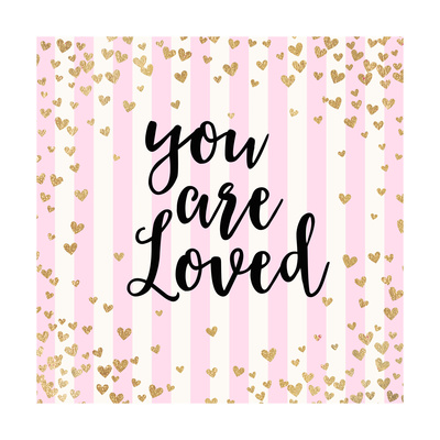 You Are Loved, Pink Stripes Art by Evangeline Taylor