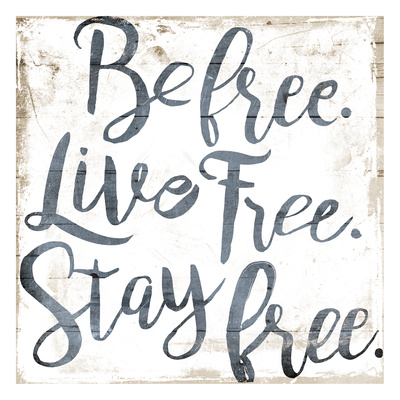 Be Live Stay Posters by Jace Grey