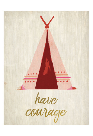 Have Courage 1 Prints by Kimberly Allen