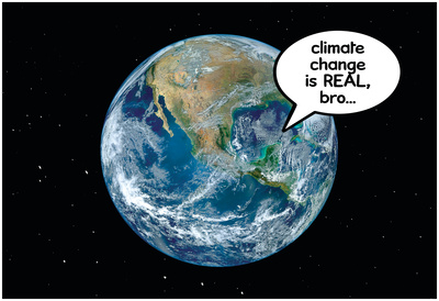 Climate Change Is Real, Bro Posters