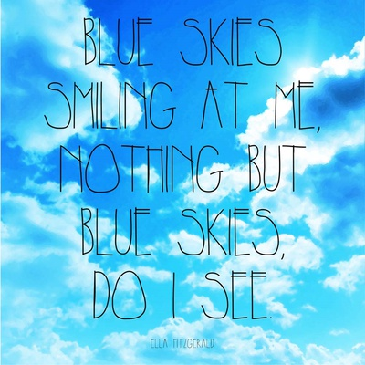 Blue Skies - Ella Fitzgerald Quote Prints by  Quote Master