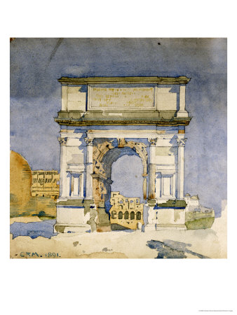Rome, Arch of Titus, 1891 Giclee Print by Charles Rennie Mackintosh