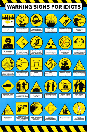 Warning Signs (For Idiots) Prints