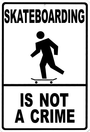 Skateboarding Is Not A Crime Blikskilt