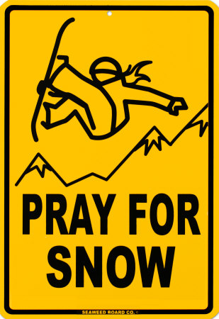 Pray For Snow Tin Sign