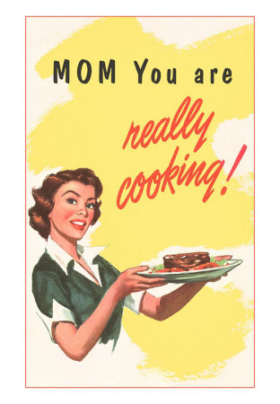 Mom you are really cooking poster