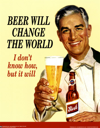 [Image: beer-will-change-the-world.jpg]