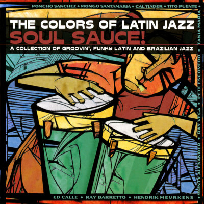 The Colors of Latin Jazz Soul Sauce! Affischer