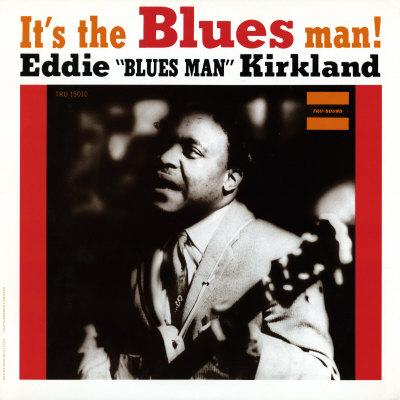 Eddie Kirkland - It's the Blues Man! Art
