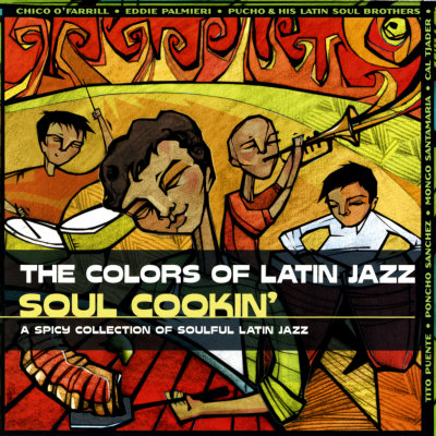 The Colors of Latin Jazz: Soul Cookin' Affischer