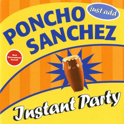 Poncho Sanchez - Instant Party Poster