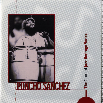 Poncho Sanchez - Concord Jazz Heritage Series Posters