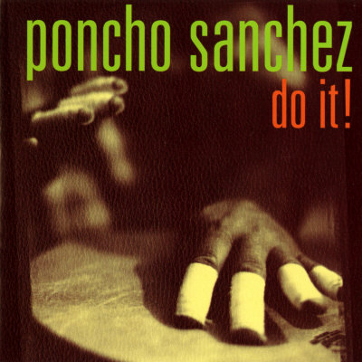 Poncho Sanchez - Do It Prints