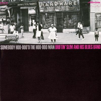 Driftin' Slim and his Blues Band - Somebody Hoo-doo'd the Hoo-doo Man Prints