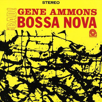 Gene Ammons - Bad! Bossa Nova Posters